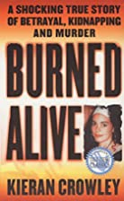 Burned Alive: A Shocking True Story of…