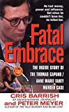 Meyer, Peter: Fatal Embrace: The Inside Story Of The Thomas Capano/Anne Marie Fahey Murder Case (St. Martin's True Crime Library)