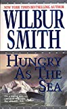 Smith, Wilbur A.: Hungry As the Sea