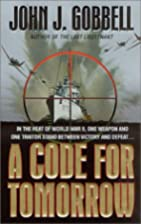 A Code For Tomorrow by John J. Gobbell