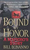 Bonanno, Bill: Bound by Honor: A Mafioso's Story
