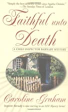 Faithful unto Death by Caroline Graham