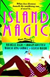 Alers, Rochelle: Island Magic: Far from Home/An Estate of Marriage/Then Came You/Enchanted (Romance Anthology)