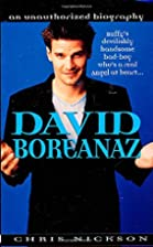 David Boreanaz: An Unauthorized Biography by…