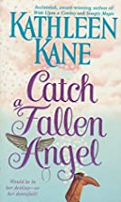Catch a Fallen Angel by Kathleen Kane