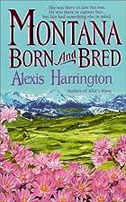 Montana Born and Bred by Alexis Harrington
