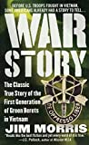 Morris, Jim: War Story: The Classic True Story of the First Generation of Green Berets