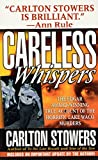 Stowers, Carlton: Careless Whispers