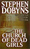 Dobyns, Stephen: The Church of Dead Girls