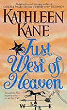 Just West of Heaven by Kathleen Kane