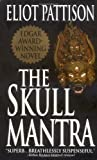 Pattison, Eliot: The Skull Mantra