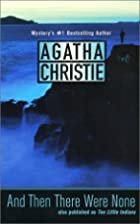 And Then There Were None : A Novel by Agatha…