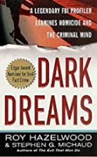Dark Dreams: A Legendary FBI Profiler…