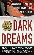 Dark Dreams: A Legendary FBI Profiler…