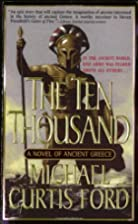 The Ten Thousand: A Novel of Ancient Greece…
