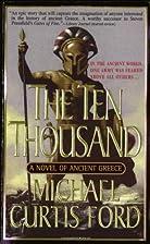 The Ten Thousand: A Novel of Ancient Greece…