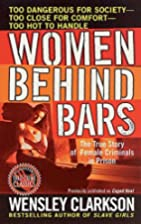 Women Behind Bars by Wensley Clarkson