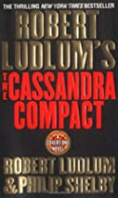 The Cassandra Compact by Robert Ludlum