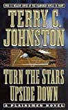 Johnston, Terry C.: Turn the Stars Upside Down: The Last Days and Tragic Death of Crazy Horse (The Plainsmen Series)