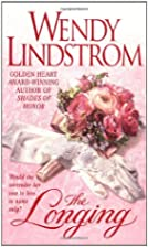 The Longing by Wendy Lindstrom