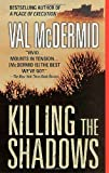 McDermid, Val: Killing the Shadows