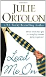 Ortolon, Julie: Lead Me On