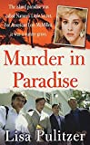 Pulitzer, Lisa: Murder in Paradise: The Mystery Surrounding the Murder of American Lois Livingston McMillen