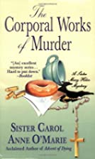 The Corporal Works of Murder by Sister Carol…