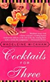 Wickham, Madeleine: Cocktails for Three