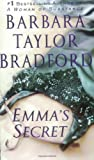 Bradford, Barbara Taylor: Emma&#39;s Secret