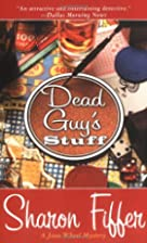 Dead guy's stuff by Sharon Sloan Fiffer