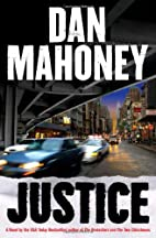 Justice: A Novel of the NYPD by Dan Mahoney