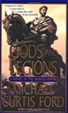 Ford, Michael C.: Gods and Legions: A Novel of the Roman Empire