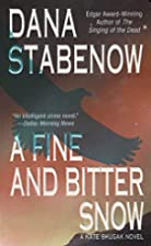 A fine and bitter snow by Dana Stabenow