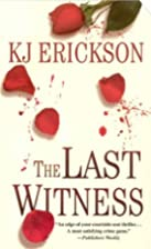 The Last Witness: A Mystery by Kj Erickson