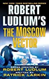 Ludlum, Robert: Robert Ludlum's the Moscow Vector