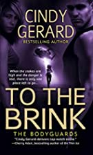 To the Brink (The Bodyguards, Book 3) by…