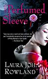 Rowland, Laura Joh: The Perfumed Sleeve