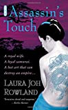 Rowland, Laura Joh: The Assassin&#39;s Touch
