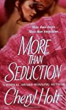 Holt, Cheryl: More Than Seduction