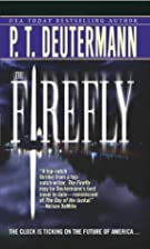 The Firefly by P. T. Deutermann