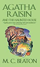 Agatha Raisin and the Haunted House by M. C.…