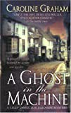 Graham, Caroline: A Ghost In The Machine: A Chief Inspector Barnaby Novel