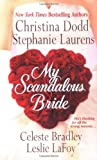 Dodd, Christina: My Scandalous Bride: The Lady and the Tiger/Melting Ice/Wedding Knight/The Proposition