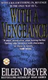 Dreyer, Eileen: With A Vengeance