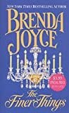 Joyce, Brenda: The Finer Things