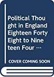Barker, Ernest: Political Thought in England, 1848 to 1914: (Home University Library of Modern Knowledge)