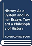 Ortega y Gasset, Jos&eacute;: History As a System and Other Essays Toward a Philosophy of History