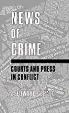 News of crime : courts and press in conflict…