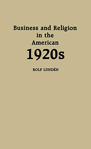 business-and-religion-in-the-american-1920s-contributions-in-american-studies